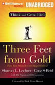 Three Feet From Gold Turn Your Obstacles Into Opportunities, Sharon L. Lechter