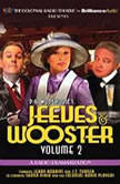 Jeeves and Wooster Vol. 2 A Radio Dramatization, P.G. Wodehouse