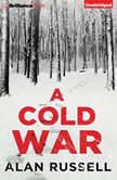Cold War, A, Alan Russell