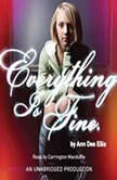 Everything is Fine., Ann Dee Ellis
