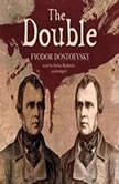 The Double, Fyodor Dostoevsky; Translated by Constance Garnet