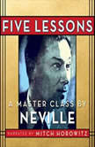 Five Lessons A Master Class by Neville, Neville Goddard