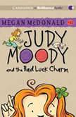 Judy Moody and the Bad Luck Charm (Book #11), Megan McDonald