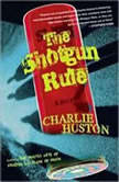 The Shotgun Rule, Charlie Huston