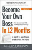 Become Your Own Boss in 12 Months A Month-by-Month Guide to a Business that Works, Melinda F Emerson