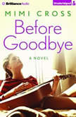 Before Goodbye, Mimi Cross