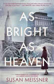 As Bright as Heaven, Susan Meissner