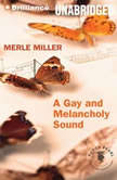 A Gay and Melancholy Sound, Merle Miller