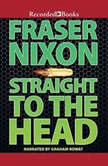 Straight to the Head, Fraser Nixon