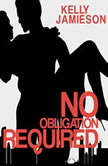 No Obligation Required, Kelly Jamieson