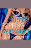 Cherry Popping Vacation, Ashley Winters