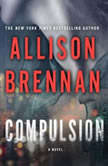 Compulsion, Allison Brennan