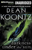 Darkness Under the Sun, Dean Koontz