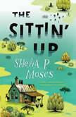 The Sittin' Up, Shelia P. Moses