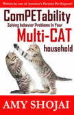 ComPETability Solving Behavior Problems in Your Multi-Cat Household, Amy Shojai