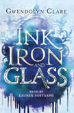 Ink, Iron, and Glass, Gwendolyn Clare