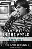 The Bite in the Apple A Memoir of My Life With Steve Jobs, Chrisann Brennan