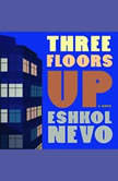 Three Floors Up, Eshkol Nevo