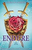 Endure: A Defy Novel, Sara B. Larson