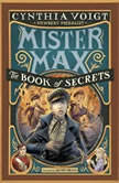 Mister Max: The Book of Secrets Mister Max 2, Cynthia Voigt