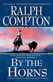 Ralph Compton: By the Horns, David Robbins