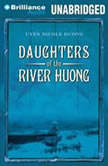 Daughters of the River Huong Stories of a Vietnamese Royal Concubine and Her Descendants, Uyen Nicole Duong