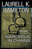 Narcissus in Chains An Anita Blake, Vampire Hunter Novel, Laurell K. Hamilton