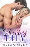 Shielding Lily, Alexa Riley