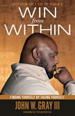 Win from Within Finding Yourself by Facing Yourself, John Gray