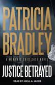 Justice Betrayed, Patricia Bradley