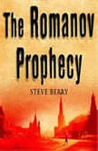 The Romanov Prophecy, Steve Berry