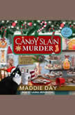 Candy Slain Mystery, Maddie Day
