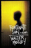 Fortunate Son, Walter Mosley