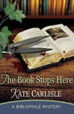 The Book Stops Here A Bibliophile Mystery, Kate Carlisle