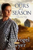 Ours for a Season, Kim Vogel Sawyer