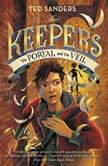 The Keepers #3: The Portal and the Veil, Ted Sanders