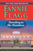 Standing in the Rainbow, Fannie Flagg