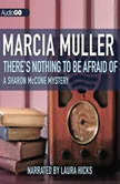 Theres Nothing to Be Afraid Of, Marcia Muller