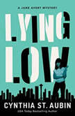 Lying Low A Jane Avery Mystery, Cynthia St. Aubin