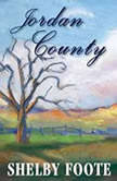 Jordan County, Shelby Foote