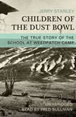 Children of the Dust Bowl The True Story of the School at Weedpatch Camp, Jerry Stanley