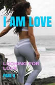 I Am Love Looking for Love