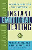Instant Emotional Healing Acupressure for the Emotions, George Pratt
