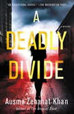 A Deadly Divide A Mystery, Ausma Zehanat Khan