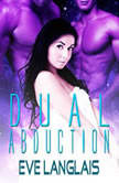 Dual Abduction, Eve Langlais