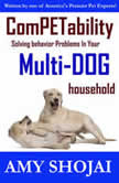 Competability Solving Behavior Problems in Your Multi-Dog Household, Amy Shojai