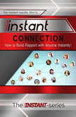 Instant Connection, The INSTANT-Series