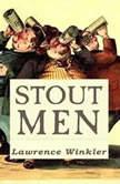 Stout Men, Lawrence Winkler