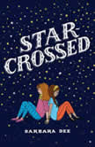 Star-Crossed, Barbara Dee