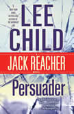 Persuader A Jack Reacher Novel, Lee Child